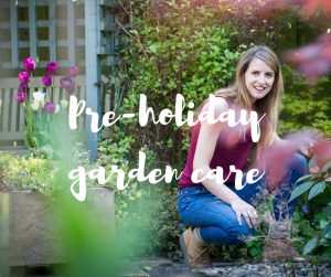 Looking after your garden during your holiday - an article by Katie Rushworth