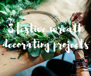 3 festive wreath decorating projects, a Christmas home DIY blog from Katie Rushworth